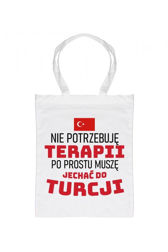 Torba Nie Potrzebuję Terapii, Po Prostu Muszę Jechać Do Turcji