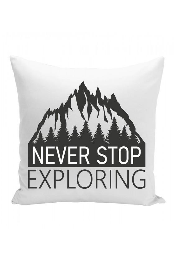 Poduszka Never Stop Exploring