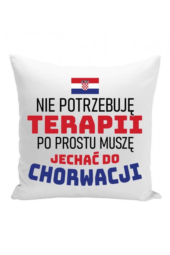Poduszka Nie Potrzebuję Terapii, Po Prostu Muszę Jechać Do Chorwacji