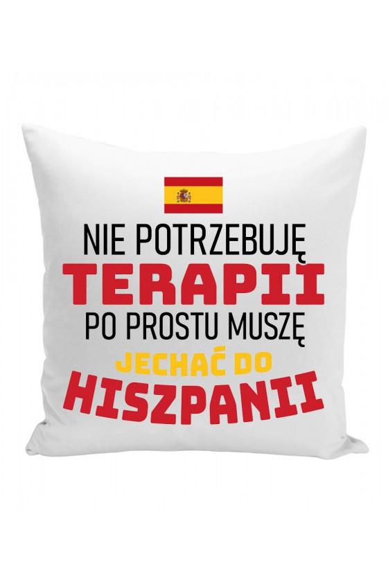 Poduszka Nie Potrzebuję Terapii, Po Prostu Muszę Jechać Do Hiszpanii