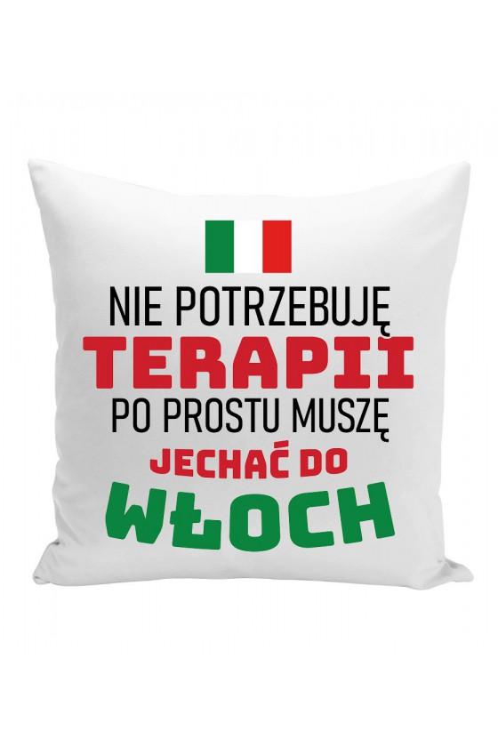 Poduszka Nie Potrzebuję Terapii, Po Prostu Muszę Jechać Do Włoch