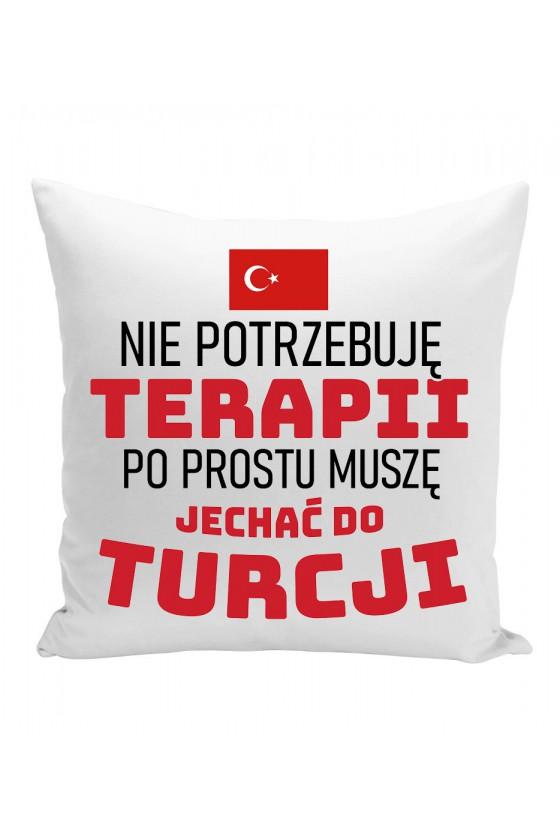 Poduszka Nie Potrzebuję Terapii, Po Prostu Muszę Jechać Do Turcji