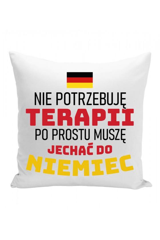 Poduszka Nie Potrzebuję Terapii, Po Prostu Muszę Jechać Do Niemiec