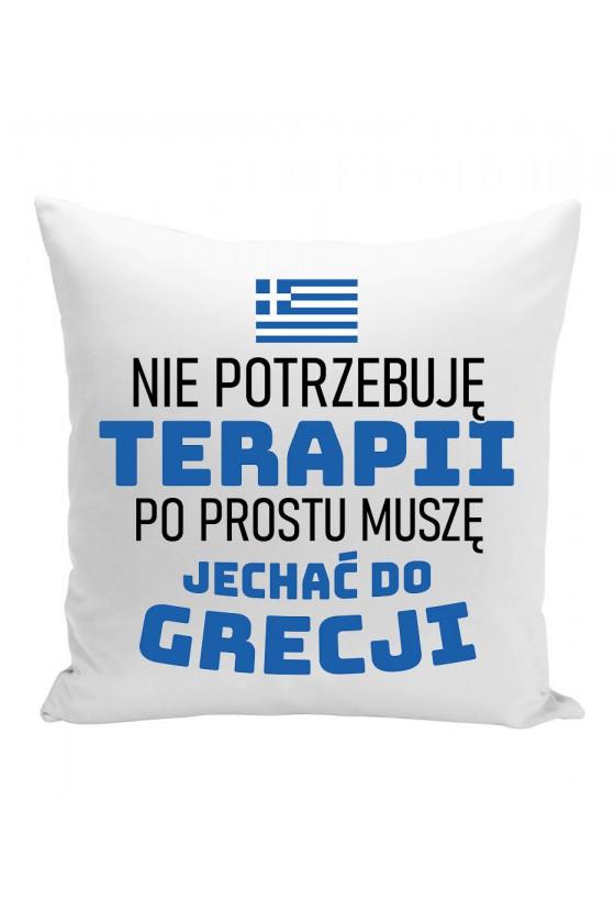 Poduszka Nie Potrzebuję Terapii, Po Prostu Muszę Jechać Do Grecji