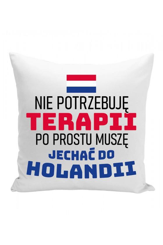 Poduszka Nie Potrzebuję Terapii, Po Prostu Muszę Jechać Do Holandii