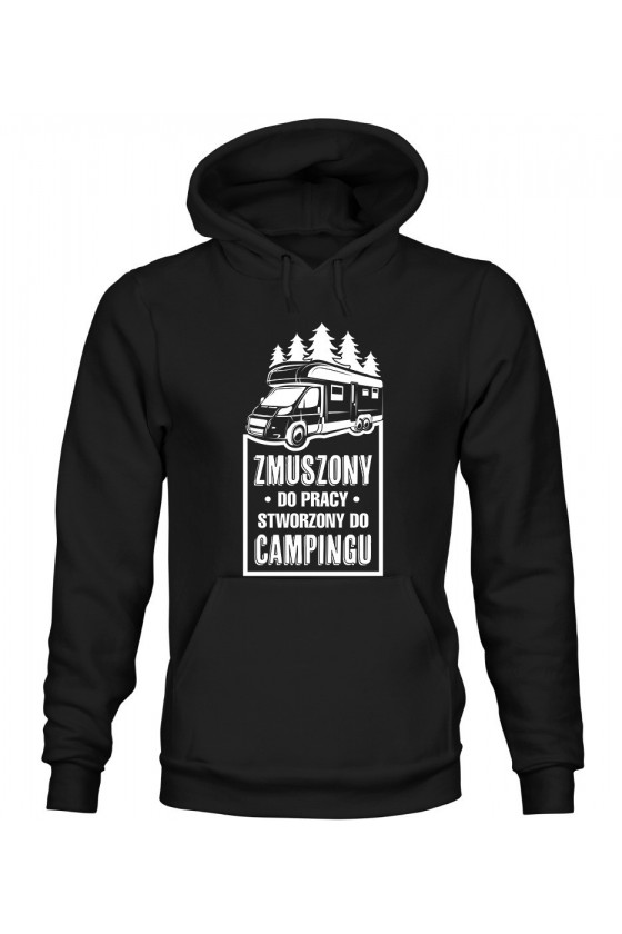 Bluza Męska z Kapturem Zmuszony Do Pracy, Stworzony Do Campingu