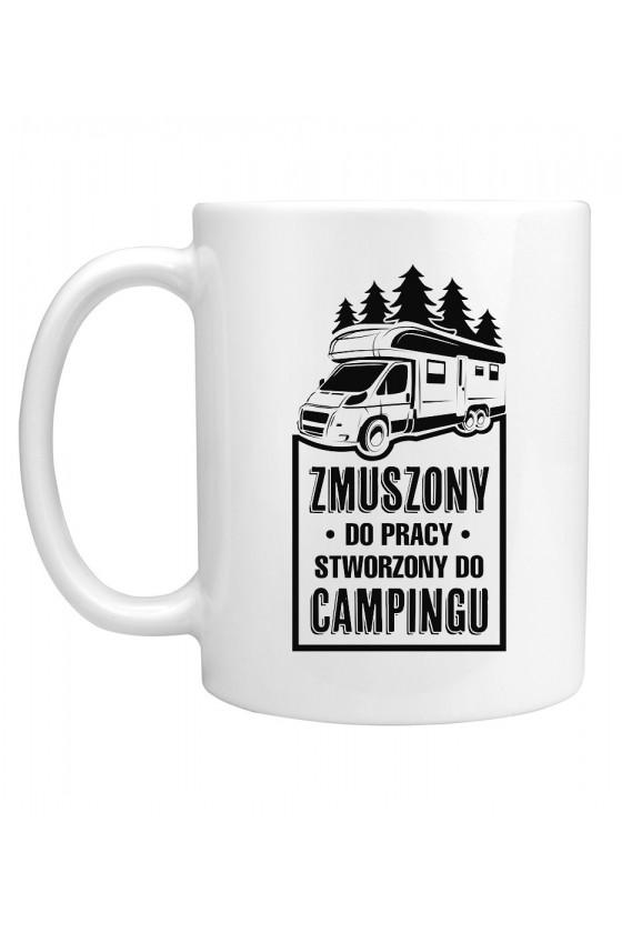 Kubek Zmuszony Do Pracy, Stworzony Do Campingu