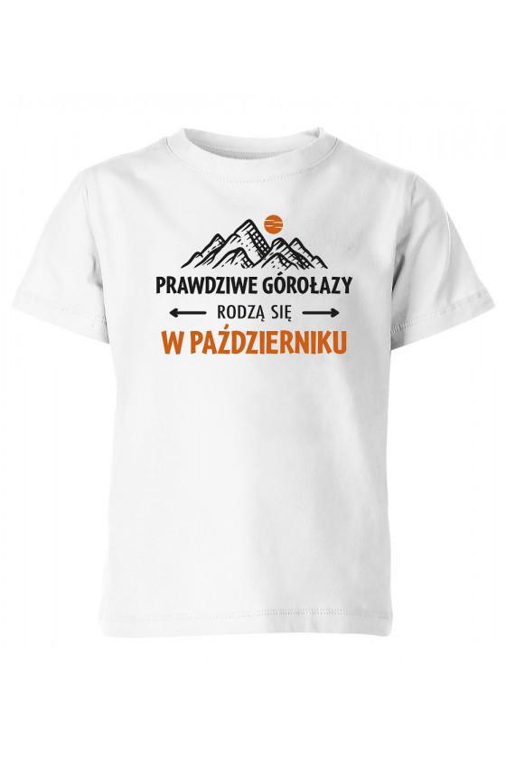 Koszulka Dziecięca Prawdziwe Górołazy Rodzą Się W Październiku